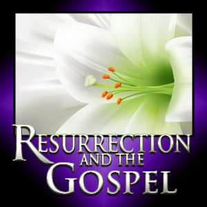 Resurrection and the Gospel (2009)