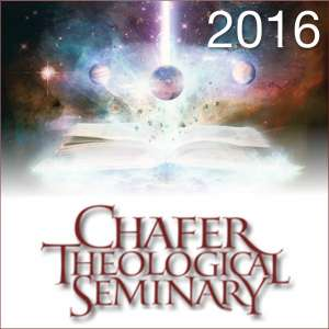 2016 Chafer Theological Seminary Bible Conference
