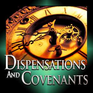 Dispensations and Covenants (2000)