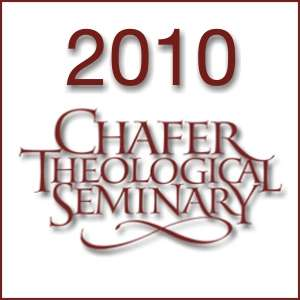 2010 Chafer Theological Seminary Bible Conference