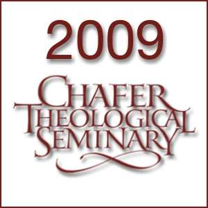 2009 Chafer Theological Seminary Bible Conference