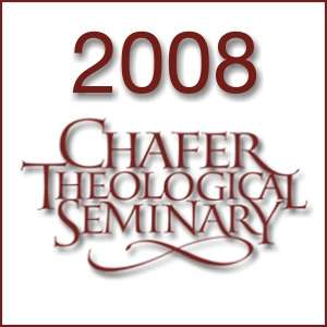 2008 Chafer Theological Seminary Bible Conference